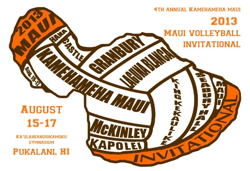 Flyer+for+the+2013+Maui+Volleyball+Invitational+taking+place+at+Kamehameha+Maui%27s+High+School+Gym%2C+August+15-17.