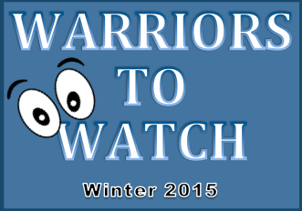 Warriors to Watch, Winter 2015